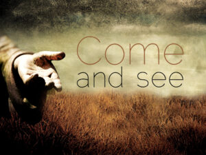 come and see = hand outstretched